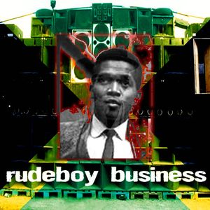Rudeboy Business #7 (Prince Buster Tribute)