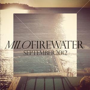 Milo Firewater - September 2012