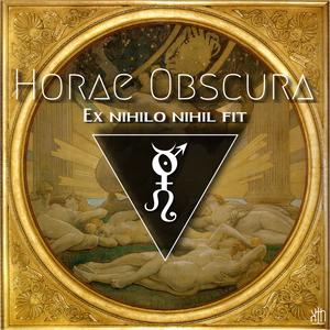 Horae Obscura CXII ∴ Ex nihilo nihil fit