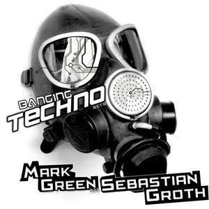 Banging Techno sets 068 >> Mark Greene // Sebastian Groth