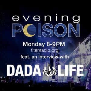 Evening Poison Episode V feat. DADA LIFE