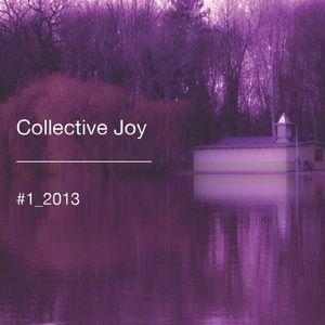 Collective Joy Show #1 2013