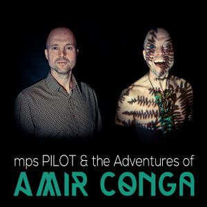 mps PILOT & The Adventures of Amir Conga