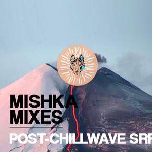 Post-chillwave srfr — Mishka Birthday Mix