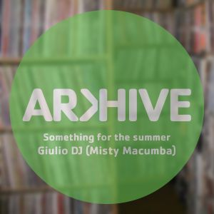 Giulio DJ | Something for the Summer | Arkhive Promo 2