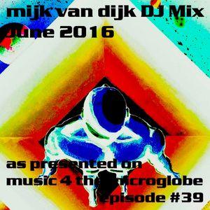 Mijk van Dijk DJ Mix June 2016 by Mijk van Dijk   Mixcloud