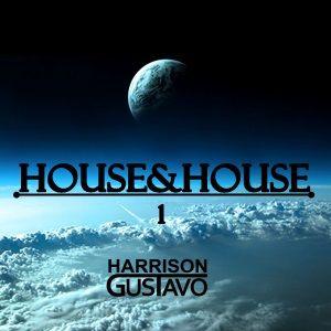 DJ Harrison Gustavo - House&House #1