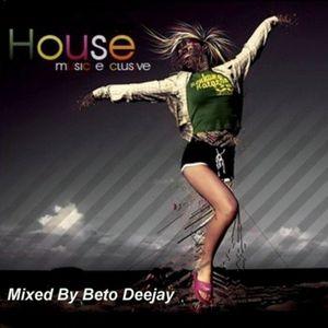 House Music Esclusive - Beto Deejay 2010