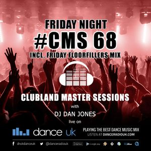 CMS68f - Clubland Master Sessions (Fri) - DJ Dan Jones - Dance Radio UK (17 MAR 2017)