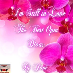 """The Best OPM Divas - """"I'm Still in Love"""""""