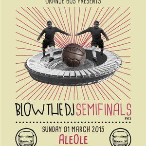 AleOle @ Blow the DJ 2014/5 semifinals/PH3