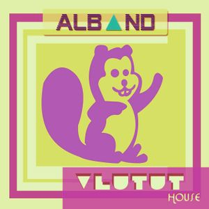 Dj Alband - Vlutut House Session 56.0