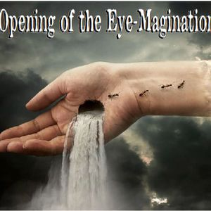 the Opening of the Eye-Magination