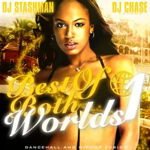 DJ Stashman And DJ Chase - Best Of Both Worlds Vol.1 (2006)