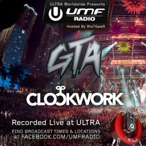 UMF Radio 271 - GTA & CLOCKWORK (Live from Ultra Music Festival)