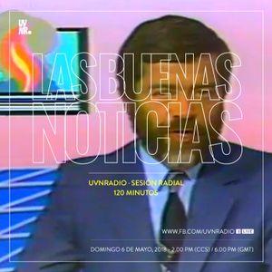 UVNR / Las Buenas Noticias (sesión de 120 minutos)