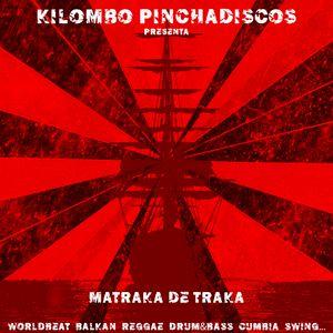 Kilombo Pinchadiscos - Matraka de Traka