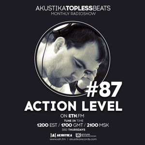 Action Level - Akustika Topless Beats 87 - June 2015
