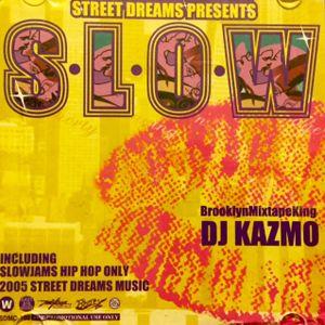 S.L.O.W -DJ kAZMO Throwback SLOWJAMS Mixtape 2005-