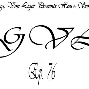 George Von Liger Presents House Sensations Ep. 76