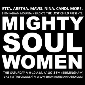 THE LOST CHILD, EPISODE 228: MIGHTY SOUL WOMEN