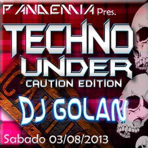 DJ Golan @ Techno Under (Caution Edition) 03-08-2013