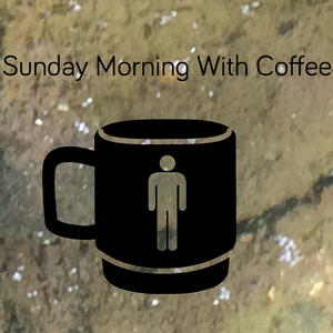 Sunday Morning With Coffee 06.29.2015