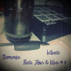 Beats, Flows & Vibes # 8 [by bitbeats]