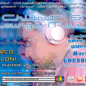 Bar Canale Italia - Chillout & Lounge Music - 26/06/2012.3 - Special Guest MARK GORBULEW