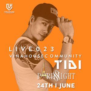 Vinahouse Community Live 023 - DJ TIDI - Paris Night Club (Full)