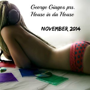 George Giagos prs. House in da house |Montly podcast| November 2014