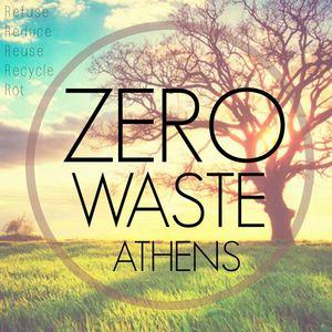 Zero Waste Athens ~ Ας μηδενίσουμε τα σκουπίδια!