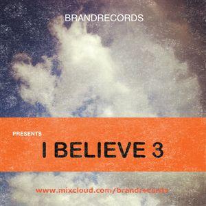 Abrahán Mejía A.K.A. Brand Records presents I Believe 3