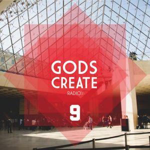 Gods Create Radio Ep 9