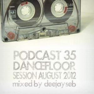 PODCAST #35 | DANCEFLOOR SESSION ! (August 2012)