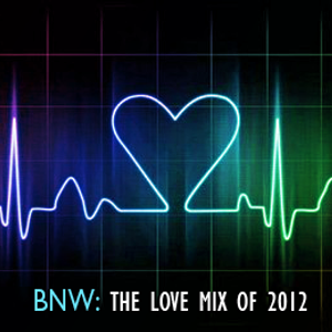"""Brave New Waves  """"The Love Mix of 2012""""    ShaunyWalker  (January 2012)"""