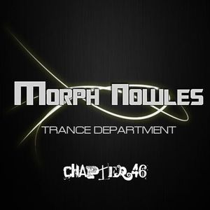 Morph Nowles - Trance Department Chapter 46 [Uplifting Edition]