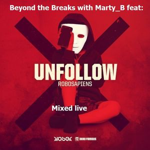 Beyond the Breaks feat the new Robosapiens release mixed live by Marty_B
