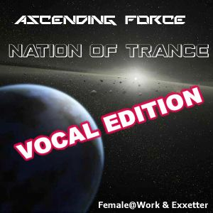 Ascending Force - Nation Of Trance Vocal Edition 017