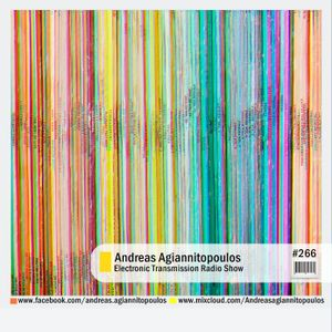 Andreas Agiannitopoulos (Electronic Transmission) Radio Show_266