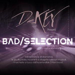 Bad Selection - Venerdì 29 Gennaio 2016