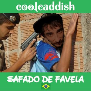 Cool Caddish-Safado de favela