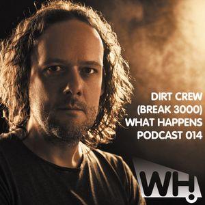 Dirt Crew (Break 3000) (DE) - What Happens Podcast 014