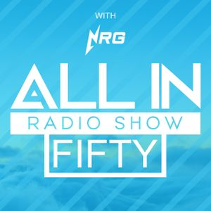 ALL IN: 050 with NRG - Part 2