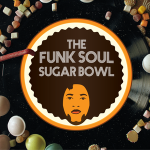 The Funk Soul Sugarbowl - Show #17