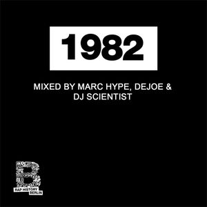 Rap History 1982 Mix by Marc Hype, Dejoe & DJ Scientist