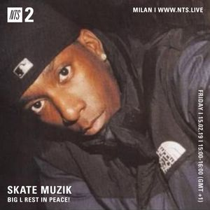 Skate Muzik - Big L Special - 15th February 2019