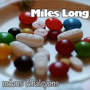 Miles Long - M&M's and Halcyons