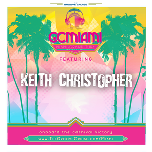 Keith Christopher - LIVE @ the Groove Cruise Miami Casino