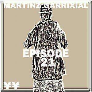 Martinz Garrixial Episode 21